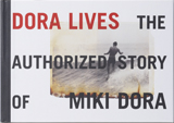 DORA LIVES THE AUTHORIZED STORY OF MIKI DORA